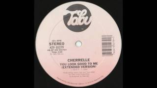 Cherelle - You Look Good To Me (Extended Mix)