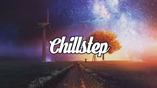 Chillstep Mix 2020 [2 Hours]