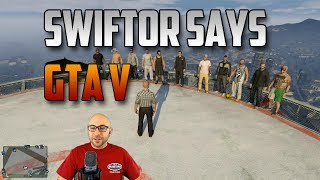 Swiftor Says In GTA V | Swiftor