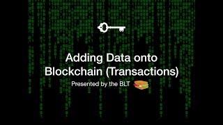 How Blockchain Transactions Work (Adding Data to Blockchains)