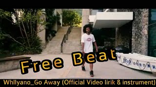 Free Beat Whllyano_Go Away (video Lirik Instrument)