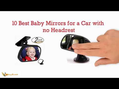 Top 10 Best Baby Car Mirrors No Headrest In 2018