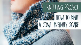 How to KNIT a COWL INFINITY SCARF - Easy Knitting Project