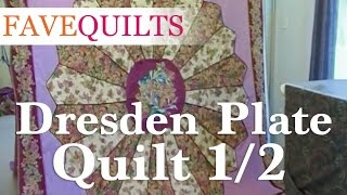 How To Make A Dresden Plate Quilt Part 1 Of 2