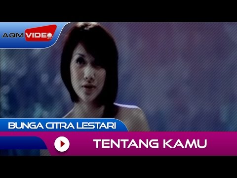 Bunga Citra Lestari - Tentang Kamu | Official Video