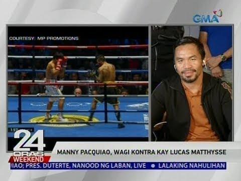 [GMA]  24 Oras: Manny Pacquiao, wagi kontra kay Lucas Matthysse