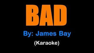 James Bay - BAD  (karaoke version)