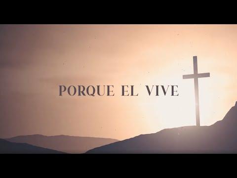 Porque El Vive (Because He Lives)