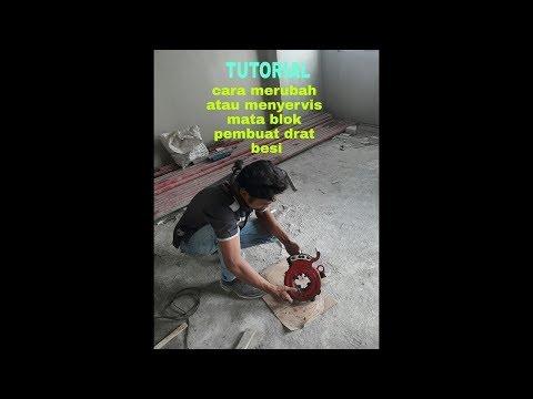 TUTORIAL Merubah atau menyervis mata blok pembuat drat besi
