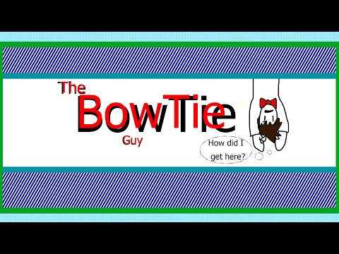 The Bow Tie Guy Intro Video