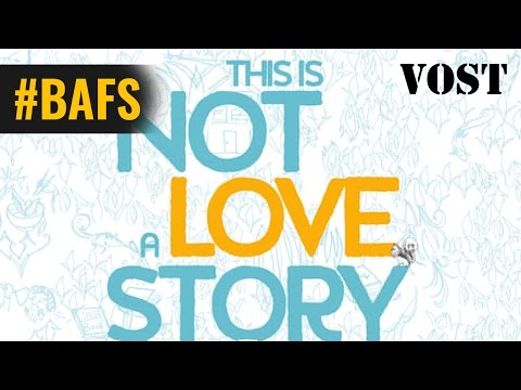 This Is Not A Love Story – Bande Annonce VOSTFR - 2015