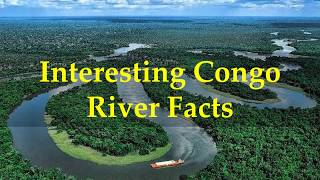 Interesting Congo River Facts