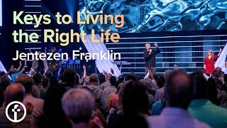 Keys to Living the Right Life | Pastor Jentezen Franklin