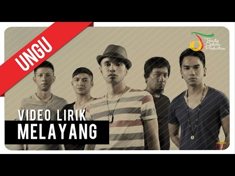 UNGU - MELAYANG   Video Lirik