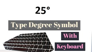 How To Type Degree Symbol With Your Keyboard | How To Find and Write Degree Symbol On Your Key Board