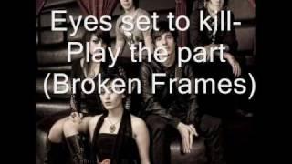 eyes set to kill-play the part (2010)