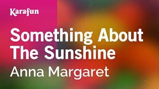 Karaoke Something About The Sunshine - Anna Margaret *