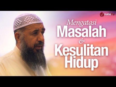 Video Nasehat Ulama: Cara Mengatasi Masalah dan Kesulitan Hidup - Syaikh Prof. Dr. Sulaiman Ar-Ruhaili.