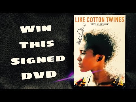 Win A Signed Copy of LIKE COTTON TWINES on DVD