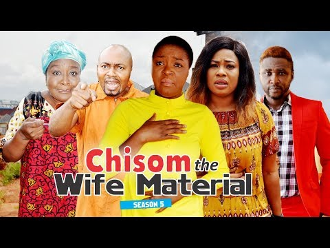 CHISOM THE WIFE MATERIAL 5 - 2018 LATEST NIGERIAN NOLLYWOOD MOVIES
