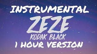[1 HOUR] Kodak Black   ZEZE (Feat. Travis Scott & Offset) (INSTRUMENTAL)