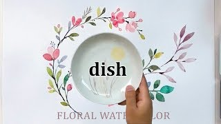 Floral Watercolor Painting Using A Dish