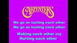 The Carpenters - Hurting Each Other