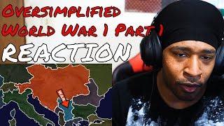 Oversimplified - World War 1 PART 1 REACTION | DaVinci REACTS