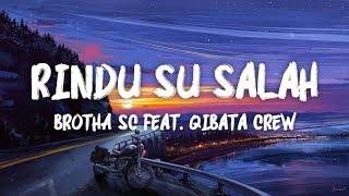 Download lagu Rindu Su Salah Brotha Sc Feat Qibata Crew Mp3