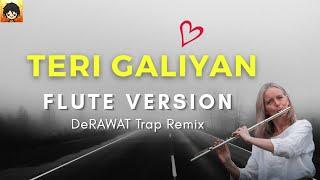 Teri Galiyan (Flute Version) DeRAWAT Trap Remix | Indian Flute Ringtone song | No Copyright