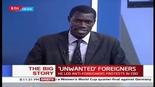 MP Njagua gives Ultimatum to Matiang'i as he led anti-foreigners protests | The Big Story | Part 1