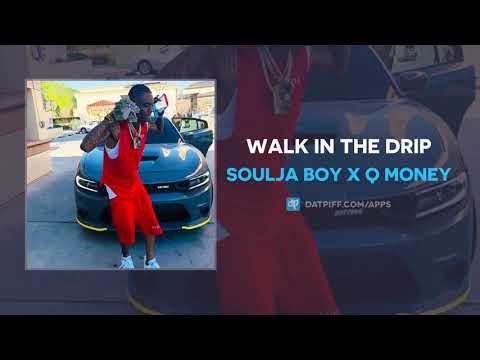 Soulja Boy Ft. Q Money – Walk In The Drip