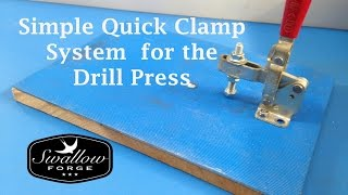 Simple Quick Clamp for the Drill Press table. Swallow Forge