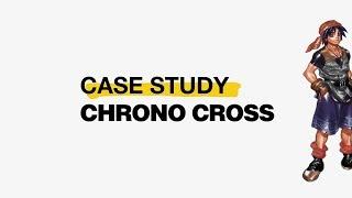Chrono Trigger to Chrono Cross: The Inventive Carpenter