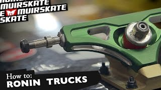 How To: Ronin Trucks with Fred Baumann and Team | MuirSkate Longboard Shop