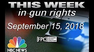 This Week in Gun Rights 9-15-2018