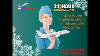 Book Medilift Lowest Fare Air Ambulance in Delhi with Doctor Facility