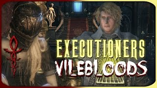 Bloodborne Lore   Executioners And Vilebloods