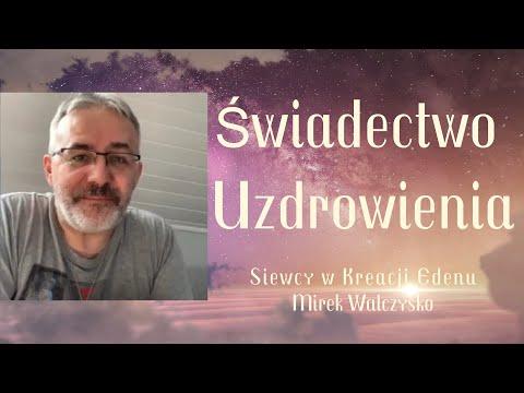[Siewcy w Kreacji Edenu] Świadectwo Uzdrowienia przez Zbigniewa Jana Popko