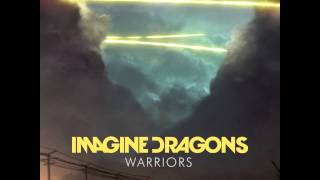 Imagine Dragons - Warriors [HQ 320 kbps]