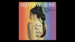 Ariana & The Rose - Love Me Hate Me (Rich B & Phil Marriott Radio Edit)