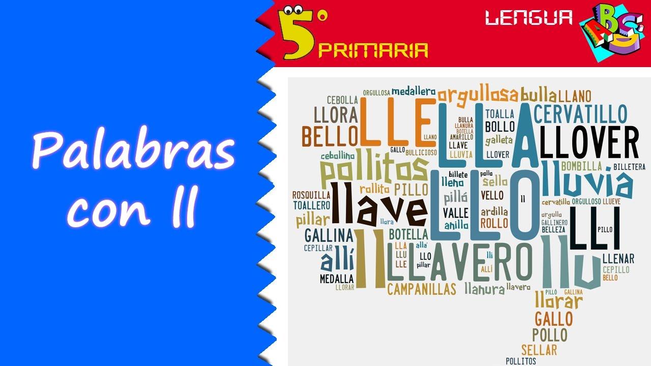 Palabras con ll. Lengua, 5º Primaria. Tema 11
