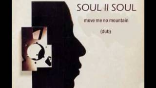 Soul II Soul - Move Me No Mountain (dub)
