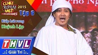 THVL | Cười xuyên Việt - Phiên bản nghệ sĩ 2015 | Tập 6: Kiếp hát rong - Huỳnh Lập
