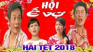 HỘI Ế VỢ - Hài tết tuyển chọn mới nhất -Tấn Hoàng, Tấn Beo, Cát Phượng, Lê Khánh