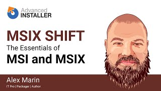 The MSIX Shift | Part Two – MSI and MSIX: The Essentials