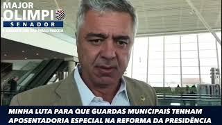 PARABÉNS AO SENADOR MAJOR OLÍMPIO, EM DEFESA DAS GUARDAS MUNICIPAIS