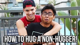 HOW TO HUG A NON-HUGGER!