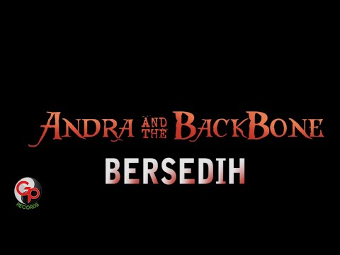 Andra And The Backbone - Bersedih (Lyrics)