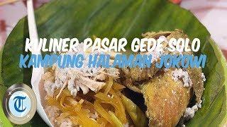 Berkunjung ke Kampung Halaman Jokowi, 5 Kuliner di Pasar Gede Solo Ini Wajib Kamu Coba